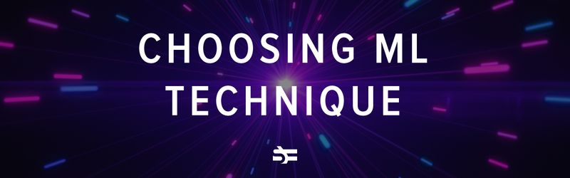 machine learning techniques how to choose