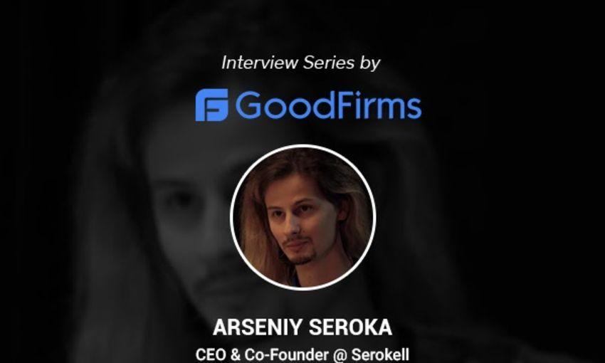 GoodFirms Interviews Serokell CEO Arseniy Seroka
