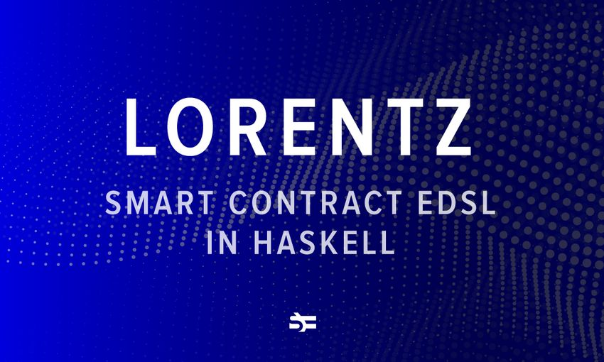 Lorentz: Implementing Smart Contract eDSL in Haskell