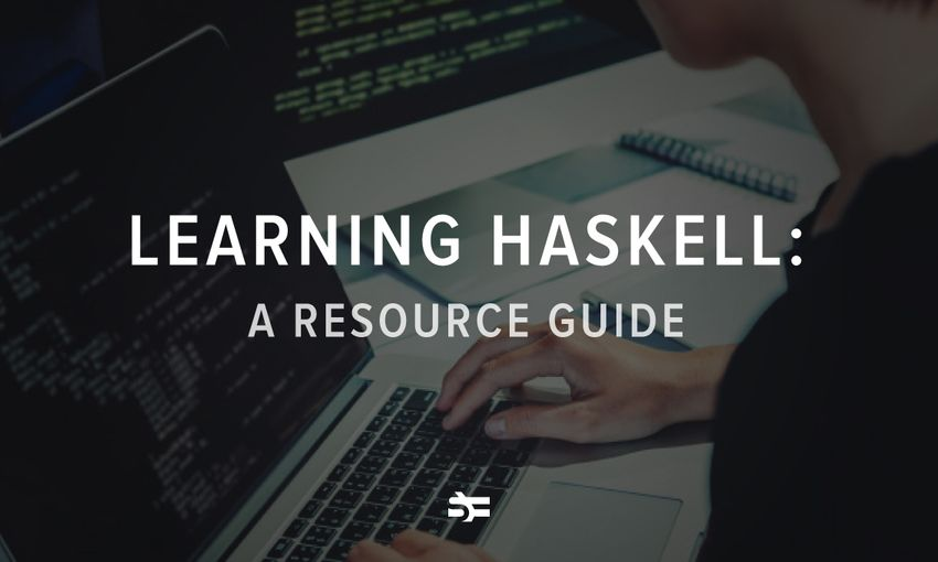 Learning Haskell: A Resource Guide