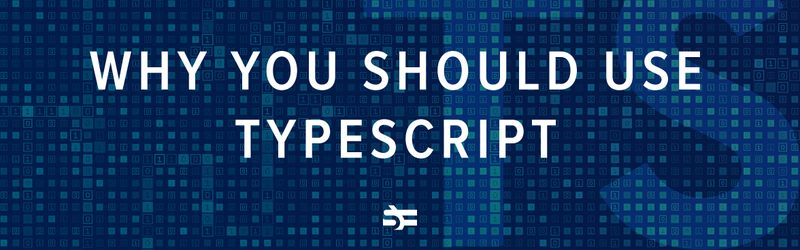 Why you should use TypeScript?
