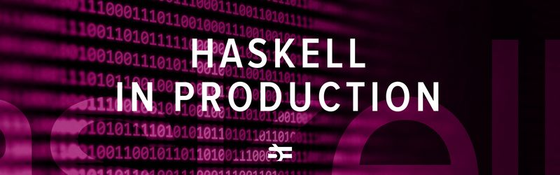 Haskell in Production: CentralApp