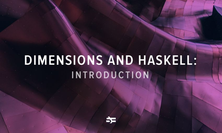 Dimensions and Haskell: Introduction