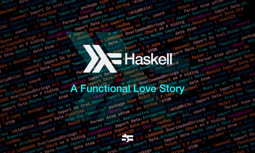 Haskell: A Functional Love Story