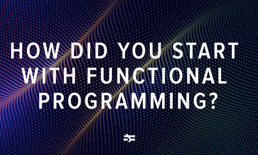 How Did You Start with Functional Programming?