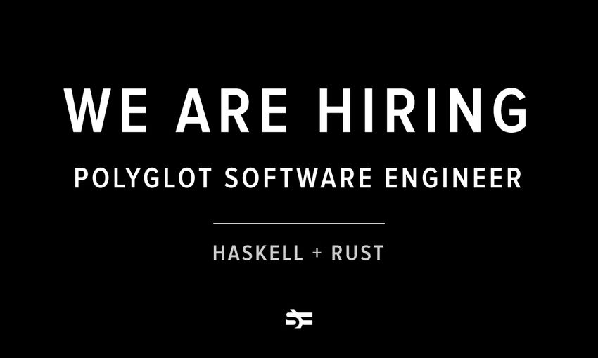 We Are Hiring a Rust + Haskell Software Developer