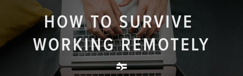 How to Survive Working Remotely