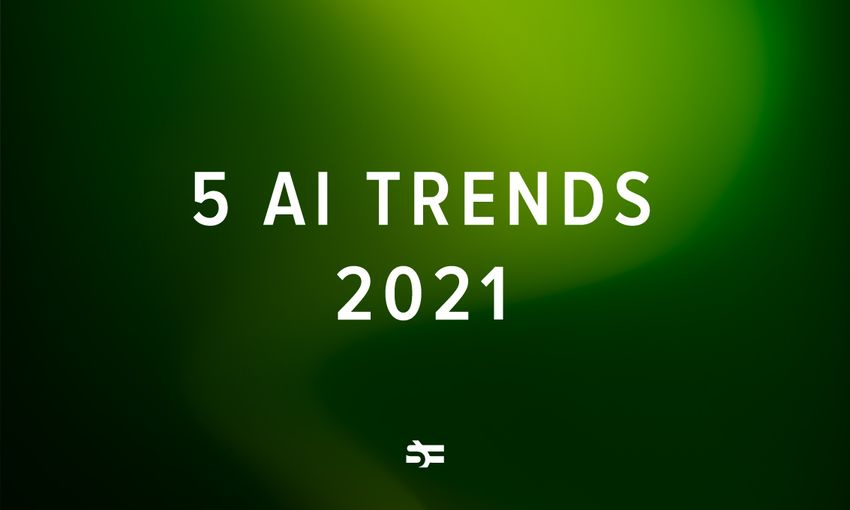 Top Artificial Intelligence Trends in 2021