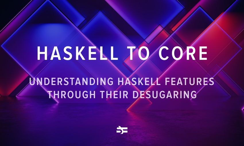 haskell to core thumbnail
